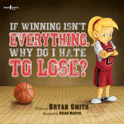 If Wining isn't Everything, Why Do I Hate to Lose? by Bryan Smith