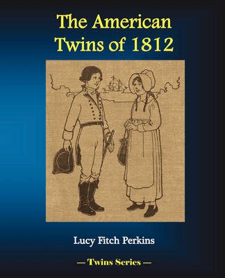 The American Twins of 1812 by Lucy Fitch Perkins