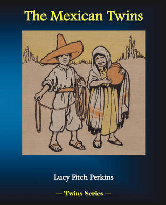 The Mexican Twins by Lucy Fitch Perkins