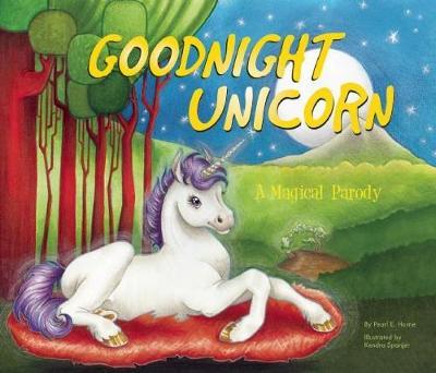 Goodnight Unicorn A Magical Parody by Karla Oceanak