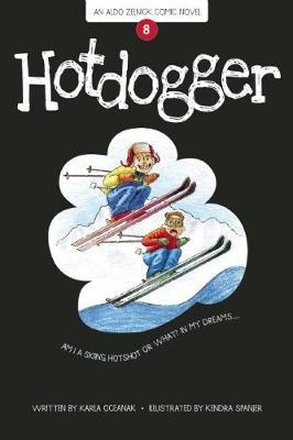 Hotdogger Book 8 by Karla Oceanak