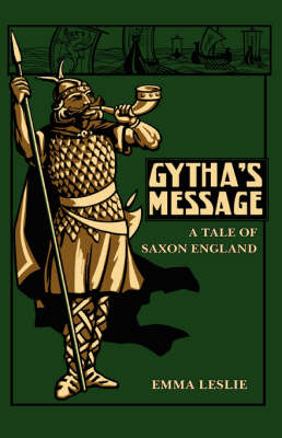 Gytha's Message A Tale of Saxon England by Emma Leslie