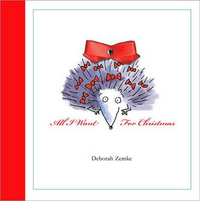 All I Want for Christmas by Deborah Zemke