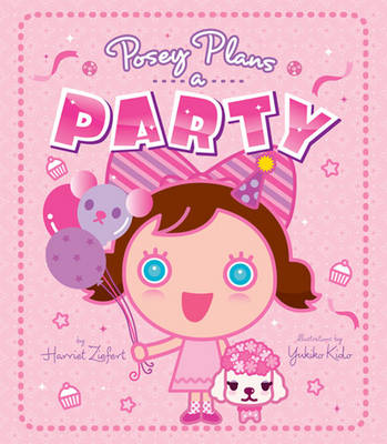 Posey Plans a Party by Harriet Ziefert, Yukiko Kido