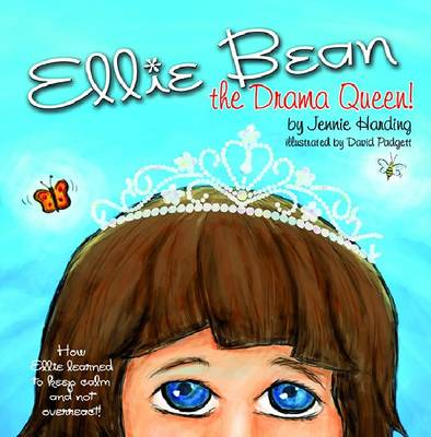 Ellie Bean the Drama Queen A Children's Book About Sensory Processing Disorder by Jennie Harding