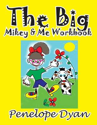 The Big Mikey & Me Workbook by Penelope Dyan