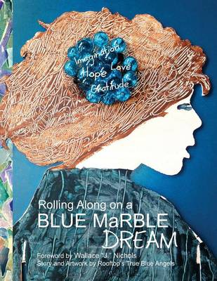 Rolling Along on a Blue Marble Dream Coloring Book by Wallace J Nichols