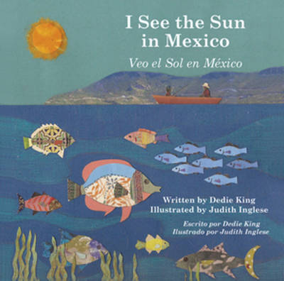 I See the Sun in Mexico by Dedie King