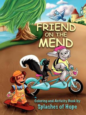 Friend on the Mend Coloring and Activity Book by Splashes of Hope