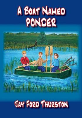A Boat Named Ponder by Jay Ford Thurston