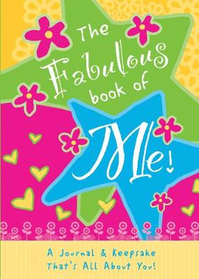 The Fabulous Book of Me A Journal That's All About You! by Isabel B. Lluch, Emily Lluch