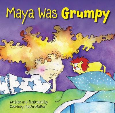 Maya was Grumpy by Courtney Pippin-Mathur