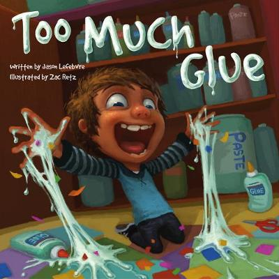 Too Much Glue 1,100 Business Terms Defined & Rated by Jason Lefebvre