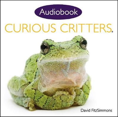 Curious Critters Volume One (Audiobook CD) by David Fitzsimmons