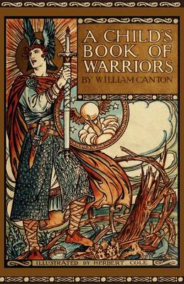 A Child's Book of Warriors by William Canton