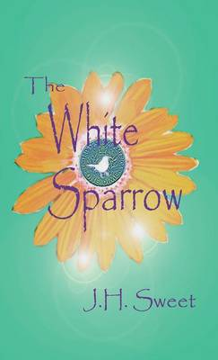 The White Sparrow by J H Sweet