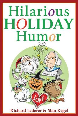 Hilarious Holiday Humor by Richard Lederer, Stan Kegel