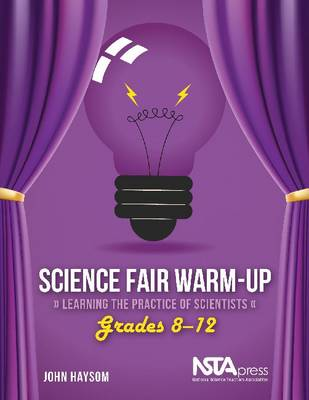 Science Fair Warm-up Learning the Practice of Scientists by John Haysom