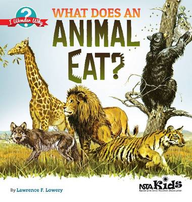 What Does an Animal Eat? by Lawrence F. Lowery