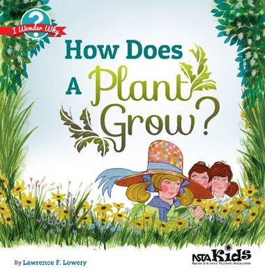 How Does a Plant Grow? by Lawrence F. Lowery