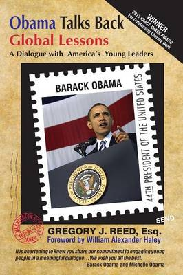 Obama Talks Back Global Lessons - A Dialogue with America's Young Leaders by [Then] President-Ele Barack Obama, Gregory Reed