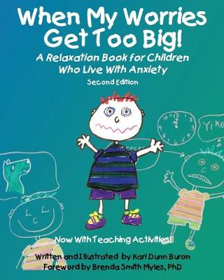 When My Worries Get Too Big! A Relaxation Book for Children Who Live with Anxiety by Kari Dunn Buron