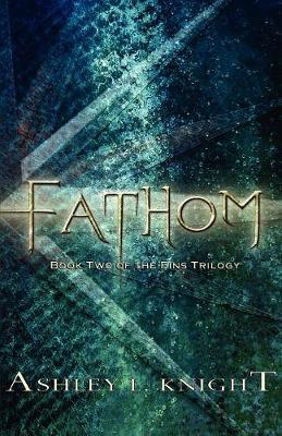 Fathom by Ashley L Knight
