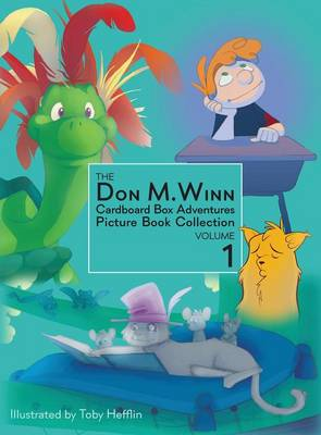 The Don M. Winn Cardboard Box Adventures Picture Book Collection Volume One by Don M Winn