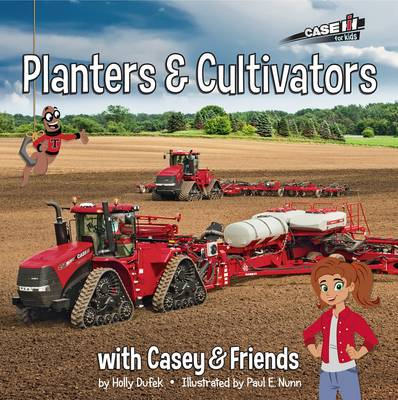 Planters and Cultivators with Casey and Friends by Holly Dufek, Paul E. Nunn
