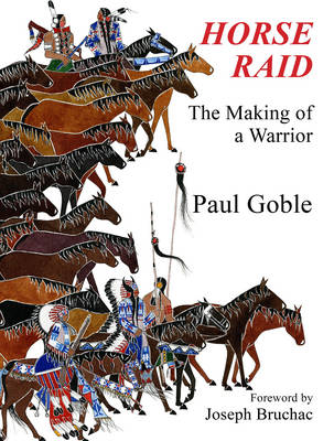 Horse Raid The Making of a Warrior by Paul Goble, Joseph Bruchac