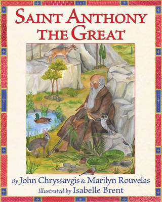 Saint Anthony the Great by John Chryssavgis, Marilyn Rouvelas