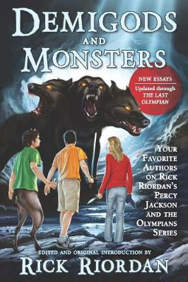 Demigods and Monsters Your Favorite Authors on Rick Riordan's Percy Jackson and the Olympians Series by Rick Riordan