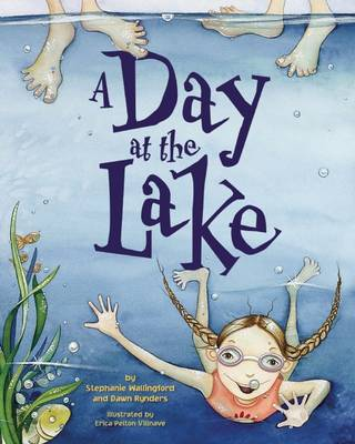 A Day at the Lake by Stephanie Wallingford, Dawn Rynders