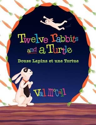 Twelve Rabbits and a Turtle Bilingual English French by Val McCall