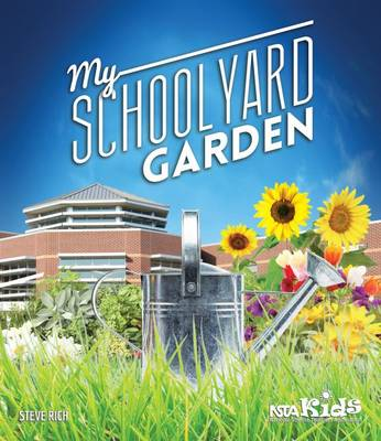 My School Yard Garden by Steve Rich