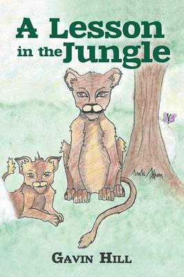 A Lesson in the Jungle by Gavin Hill