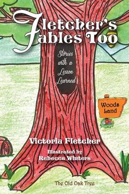 Fletcher's Fables Too by Victoria Fletcher