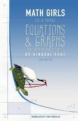 Math Girls Talk about Equations & Graphs by Hiroshi Yuki