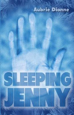 Sleeping Jenny by Aubrie Dionne