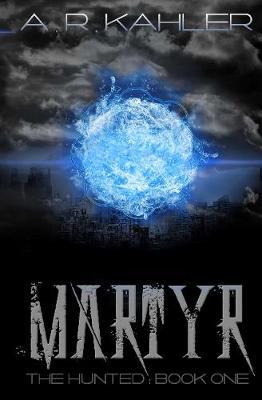 Martyr by A. R. Kahler
