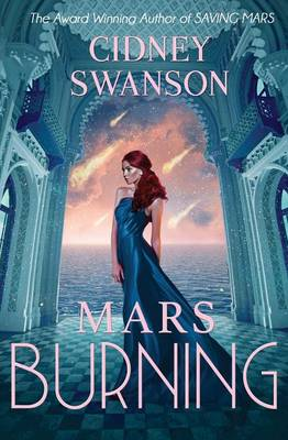 Mars Burning by Cidney Swanson