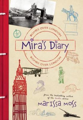 Mira's Diary: Bombs Over London Bombs Over London by Marissa Moss