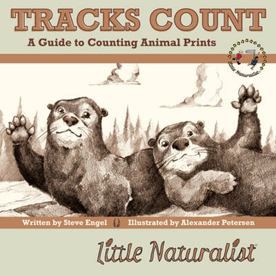 Tracks Count: A Guide to Counting Animal Prints by Steve Engel