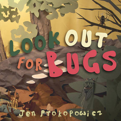 Look Out for Bugs by Jen Prokopowicz