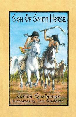 Son of Spirit Horse by Janice Shefelman