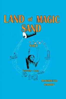 Land of Magic Sand Salt Yesterday-Today by Maribeth Darby