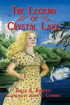 The Legend of Crystal Lake by Sally A Roberts