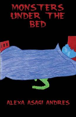 Monsters Under the Bed by Alexa Asagi Andres