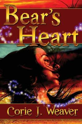 Bear's Heart by Corie J Weaver