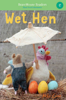 Wet Hen A Short Vowel Adventure by Molly Coxe